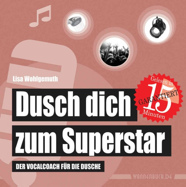 Dusch dich zum Superstar: Der Vocalcoach für die Dusche (Duschbuch)