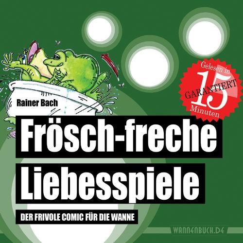 Frösch-freche Liebesspiele: Der frivole Comic für die Wanne