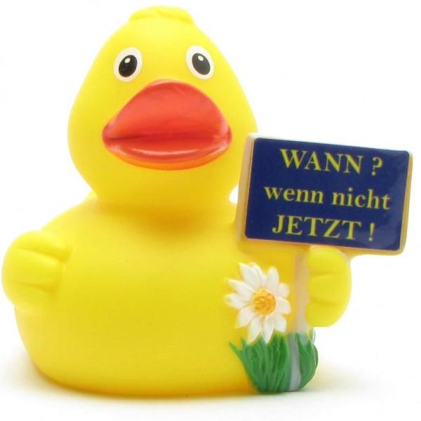 """Rubber Duck """"Wann? wenn nicht jetzt!"""""""