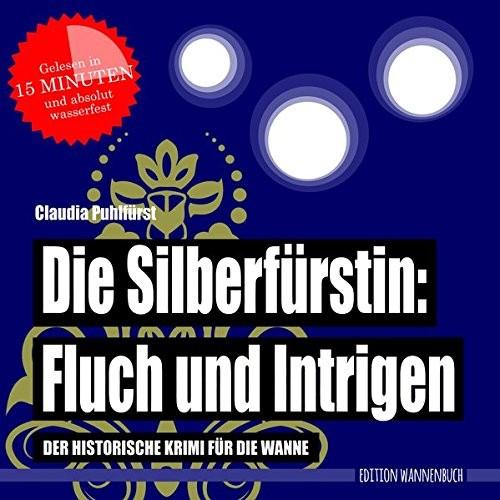Die Silberfürstin - Fluch und Intrigen
